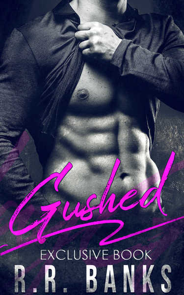 Gushed - Exclusive  by R.R. Banks