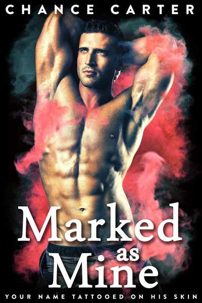 Marked as Mine by Chance Carter