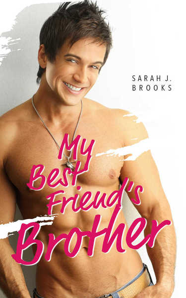 My Best Friend's Brother by Sarah J. Brooks