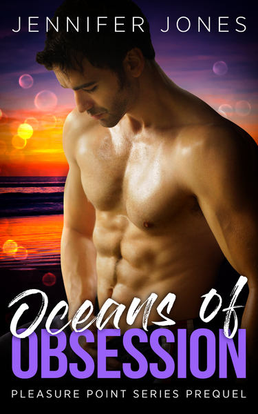 Oceans of Obsession - Pleasure Point Series Prequel by Jennifer Evans