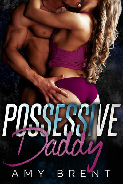 Possessive Daddy by Amy Brent