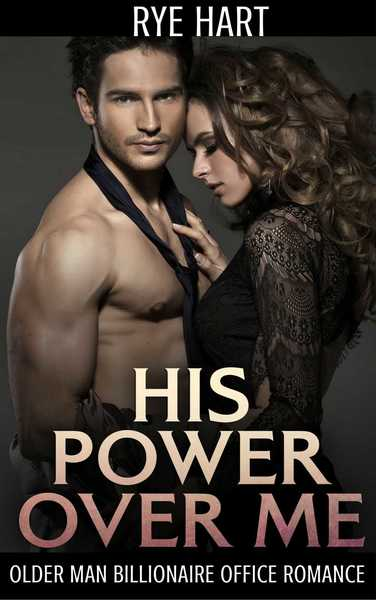 His Power Over Me by RYE HART