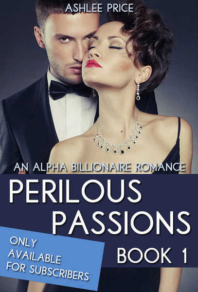 Perilous Passions - Part 1 by Ashlee Price