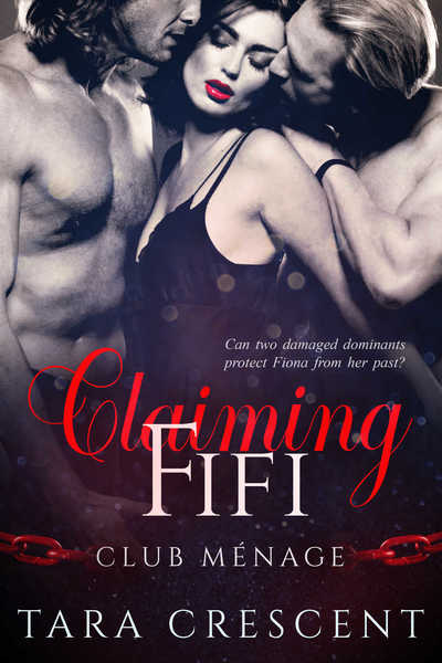 Claiming Fifi (A MFM Menage Romance) by Tara Crescent