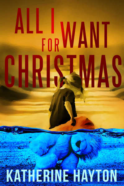 All I Want For Xmas by Katherine Hayton
