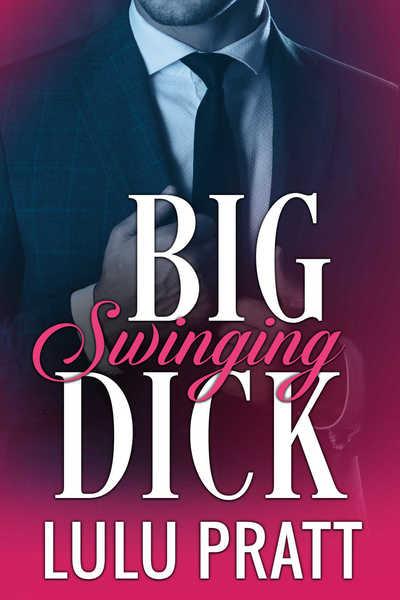 Big Swinging Dick by Lulu Pratt